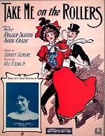 Sheet music to 'Take Me On the Rollers', 1906.